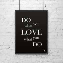 Plakat dekoracyjny 50x70 cm DO WHAT YOU LOVE WHAT YOU DO czarny - DekoSign