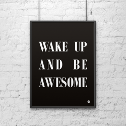 Plakat dekoracyjny 50x70 WAKE UP AND BE AWESOME czarny - DekoSigns