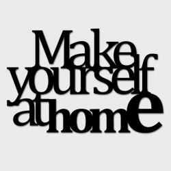 Napis na ścianę MAKE YOURSELF AT HOME2 czarny - DekoSign