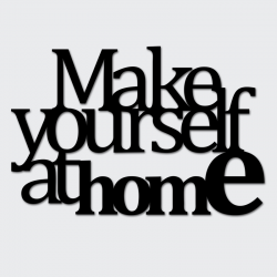 Napis na ścianę MAKE YOURSELF AT HOME czarny - DekoSign