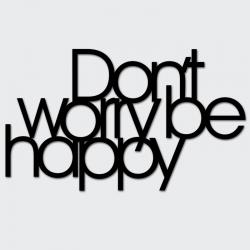 Napis na ścianę DON`T WORRY BE HAPPY czarny - DekoSign