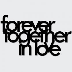 Napis na ścianę FOREVER TOGETHER IN LOVE czarny - DekoSign
