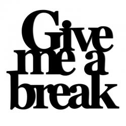 Napis na ścianę GIVE ME A BREAK czarny - DekoSign